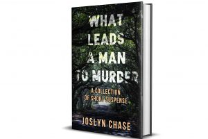 What Leads A Man To Murder, free to Joslyn's readers