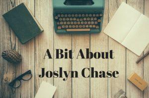 A Bit About Joslyn Chase
